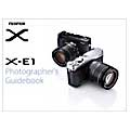 Fujifilm X-E1 Photographer's Guidebook