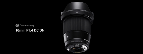 Sigma: Development of the Large-Aperture, Wide-Angle Prime 16mm F1.4 DC DN | Contemporary Lens with Dust- and Splash-Proof Mount for Mirrorless Cameras