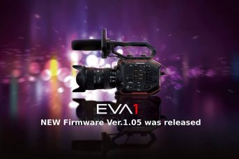 "Panasonic AU-EVA1 Cinema Camera: Firmware Update Ver. 1.05 (Nov 2, 2017 JST) Provides an Improvement; A Guide of the ""Tested EF Lenses"" of AU-EVA1"