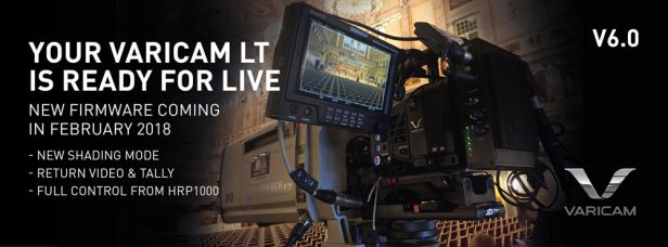 "Panasonic VariCam LT 4K Camera Firmware Upgrade (February 2018): To Be Ready for Live and ""Near Live"" Multi-Cam Use for Concerts, Events, Television Shows & Corporate Productions"