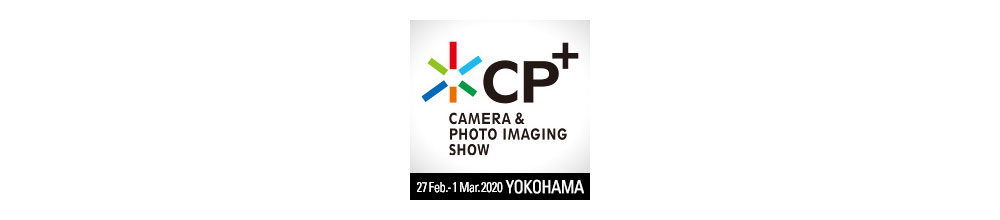 CP+ Camera and Photo Imaging Show 2020 Cancelled