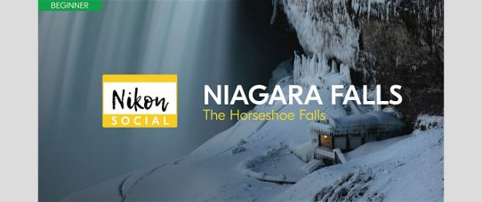 You're Invited to #nikonsocial2020 | Niagara Falls – The Horseshoe Falls on 22 February 2020: Register Now for Nikon Canada's Photo-op for Beginners at No Cost
