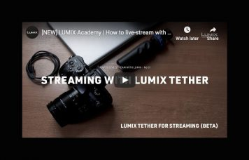 Lumix Academy: How to Live-Stream With Lumix Camera and Lumix Tether for Streaming (Beta)