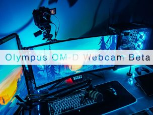 Olympus OM-D Webcam Beta Turns Your E-M Series Mirrorless Camera Into a Webcam for Live Streaming