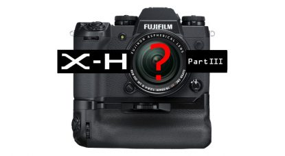 Fujifilm To Continue X-H Series, Part III