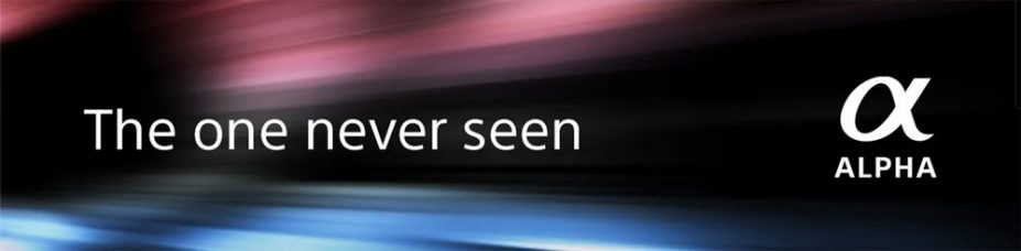 "Sony Alpha ""The one never seen"" to Be Revealed Tuesday January 26, 2021 @ 10:00 am EST"